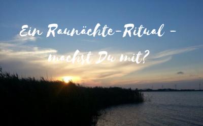 Ein Raunächte-Ritual – machst Du mit?
