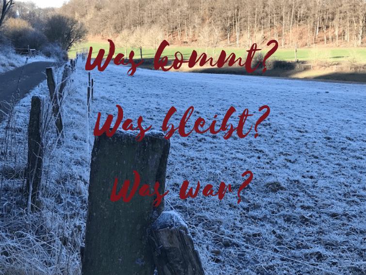 Was war? Was bleibt? Was kommt?