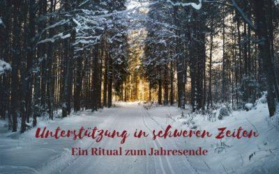 Unterstützung in schweren Zeiten – ein Ritual zum Jahresende